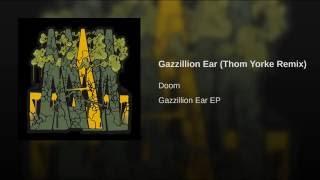 Gazzillion Ear (feat. Thom Yorke) (Thom Yorke Remix)