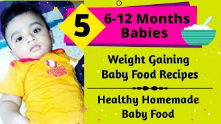 5 Weight Gain Baby Food Recipes For 6 Months + Babies | Healthy Recipes To Increase Baby Weight