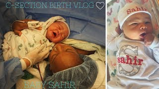 C-SECTION BIRTH VLOG| BABY SAHIR IS HERE!!! 11 POUND BABY!!!