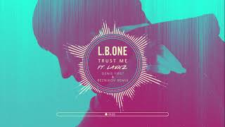 L.B.ONE feat Laenz - Trust Me (Denis First & Reznikov Radio Remix)