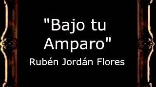 Bajo tu Amparo - Rubén Jordán Flores [BM]