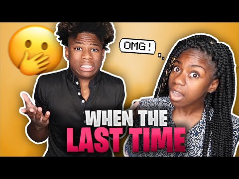 WHEN'S THE LAST TIME CHALLENGE!!**GETS SERIOUS**