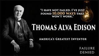 America's Greatest Inventor - Thomas Alva Edison | TOP INSPIRATIONAL Quotes