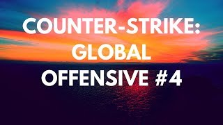 Counter-Strike: Global Offensive #4