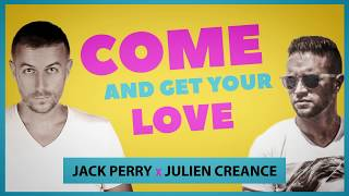 Jack Perry & Julien Creance - Come and Get Your Love (Official Lyrics Video)