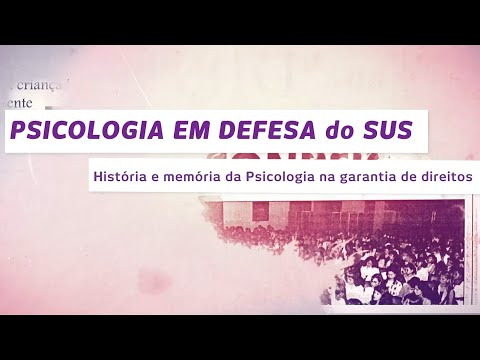 Psicologia de Defesa do SUS - História e Memória da Psicologia na Garantia de Direitos (teaser)