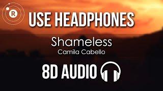Camila Cabello   Shameless (8D AUDIO)