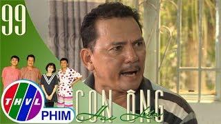 THVL | Con ông Hai Lúa - Tập 99[1]: Ông Tư Ếch quyết ngăn cấm không cho Hai Nhái gặp Bảy Cò