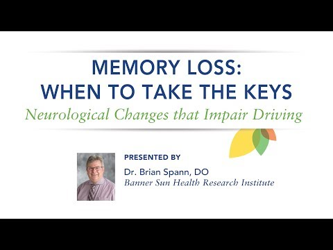 When to Take the Keys: Neurological Changes that Impair Driving–Dr Brian Spann, DO