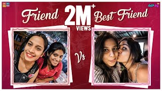 Friend VS Best Friend Ft. Dhethadi || Mahathalli || Tamada Media