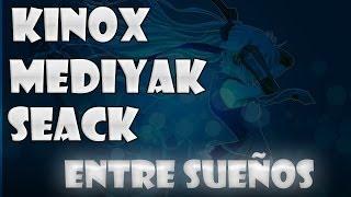Kinox, Mediyak y Seack - Entre sueños