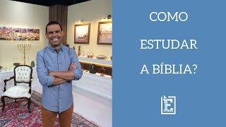 Como Estudar A Bíblia? - Rodrigo Silva