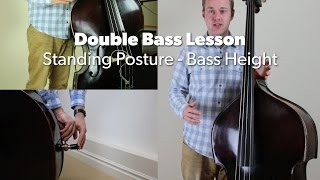 Standing Posture & Setting Double Bass Height. Beginner's Lesson.