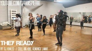 Hans Pierre Choreography | They Ready | @DjKhaled @JColeNC