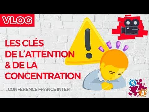 Les clés de l'attention et de la concentration - Cycle Cerveau - Conférence France Inter - #Vlog 2