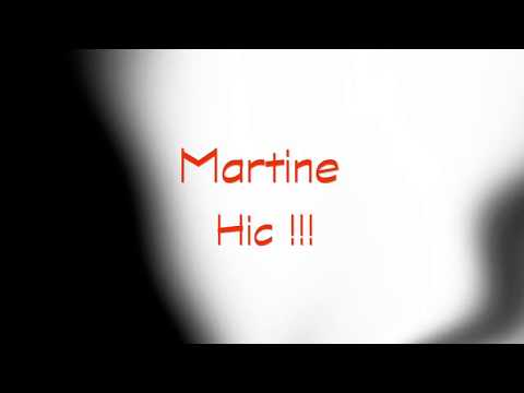 Martine Hic !