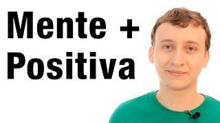 Video: 7 Estrategias Para Tener Una Mente Positiva
