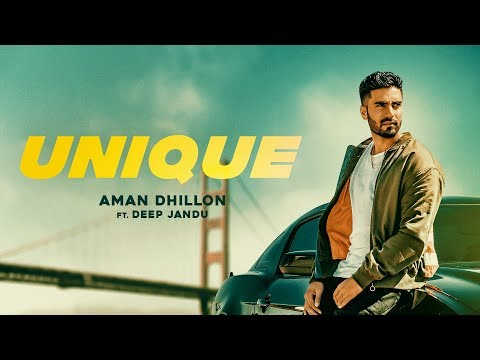UNIQUE - Aman Dhillon (Official Video) Deep Jandu | Rahul Dutta | New Punjabi Song 2018