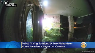 Police Trying To Identify 2 Richardson Home Invaders Caught On Camera