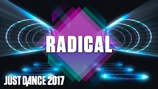 Just Dance 2017: Radical by Dyro & Dannic - Official Track Gameplay [US]