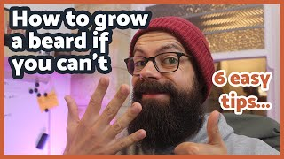 How to grow a beard if you can't - 6 easy tips for you to try!