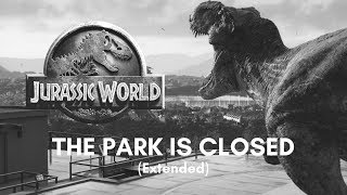 Jurassic World Soundtrack- The Park Is Closed (Extended)