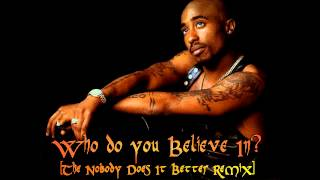Who Do You BeLieve In? [The NoBody Does It Better Remix]