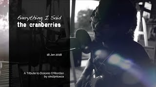 Everything I Said (last part) | A Tribute to Dolores O'Riordan | The Cranberries | sind3ntosca