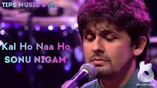 Kal Ho Naa Ho title song sung by Sonu Nigam
