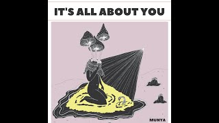 MUNYA   It's All About You (Official Audio)