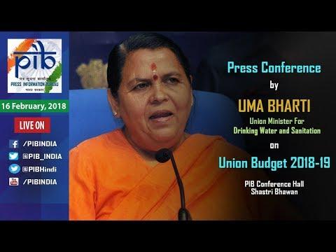 Press Conference by Union Minister Sushri Uma Bharati on Union Budget 2018-19