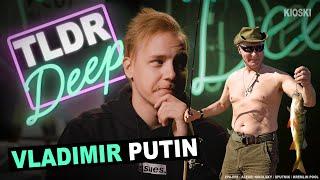 Vladimir Putin - TLDRDEEP