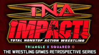 'TNA iMPACT!' Retrospective - Triangle X Squared O.