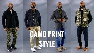 How To Wear Mens Camo Print/How To Style Mens Camo Print