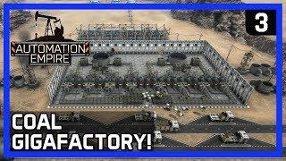 COAL GIGAFACTORY! - Automation Empire Gameplay Ep 3
