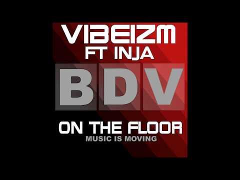 Vibeizm ft Inja - On The Floor (Original Mix)
