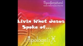 Apologetix   Livin'What Jesus Spoke of ..