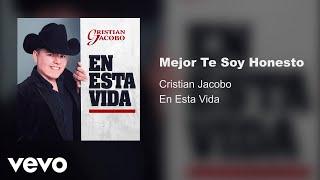 Cristian Jacobo   Mejor Te Soy Honesto (Audio)