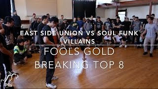 East Side Union vs Soul Funk Villains | 3v3 Breaking Top 8 | Fools Gold | #SXSTV