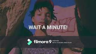 Wait a minute by Willow Smith 1 hour
