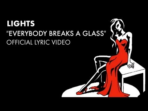 Everybody Breaks a Glass (Song) by Lights