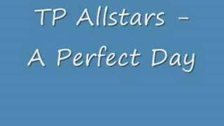 TP Allstars - A Perfect Day