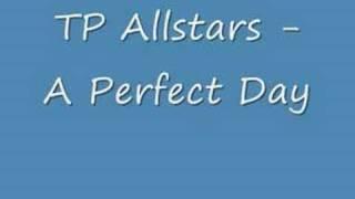 TP Allstars - A Perfect Day