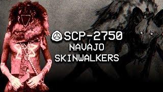 SCP-2750 - Navajo Skinwalkers : Object Class - Euclid : Metamorphic SCP