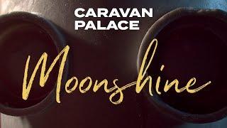 Caravan Palace - Moonshine (Official audio)