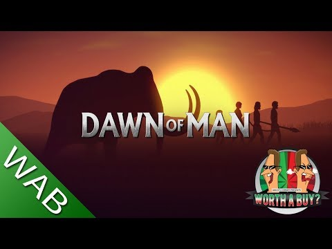 Dawn of Man Review - Worthabuy?