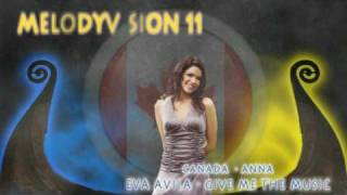 "MelodyVision 11 - CANADA - Eva Avila - ""Give Me The Music"""