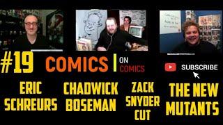 Chadwick Boseman, Zack Snyder Cut, The New Mutants, Eric Schreurs en Soda in Comics On Comics #19