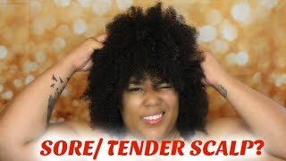 Sore/Tender Scalp? | My tips on how I treat it!