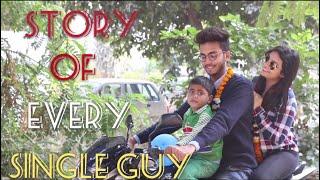 STORY OF EVERY SINGLE GUY - | Elvish Yadav |